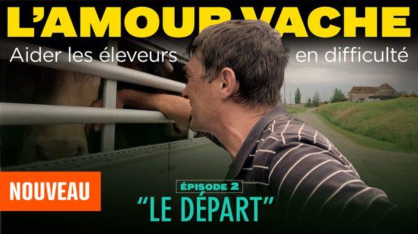 L'amour vache - Episode 2 - Le départ